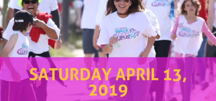 Walk the Loop for Lupus, Saturday, April 13th, 2019